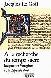 A la recherche du temps sacré : Jacques de Voragine et le Légende dorée
