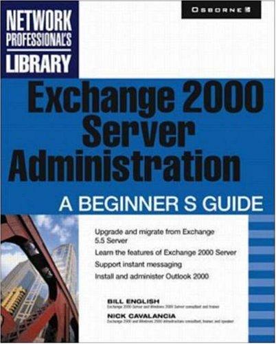Exchange 2000 Server Administration: A Beginner's Guide