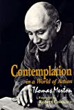 Image of Contemplation in a World of Action: Second Edition, Restored and Corrected (GETHSEMANI STUDIES P)
