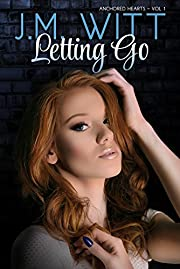 Letting Go: Anchored Hearts Vol. 1