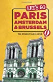 Lets Go Paris, Amsterdam & Brussels: The Student Travel Guide
