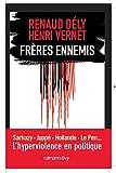 Fr�res ennemis - L'Hyperviolence en politique (Documents, Actualit�s, Soci�t�)