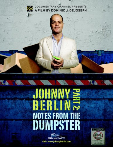 Johnny Berlin Part 2: Notes from the Dumpster (Online Edition)