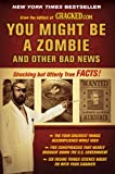 img - for You Might Be a Zombie and Other Bad News: Shocking but Utterly True Facts book / textbook / text book