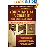 You Might Be a Zombie and Other Bad News: Shocking but Utterly True Facts