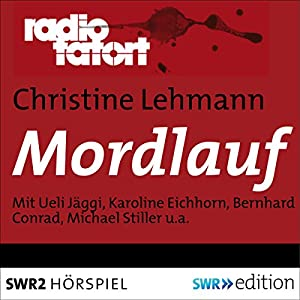 Mordlauf (Radio Tatort) Hörspiel