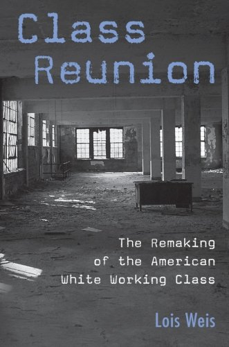 Class Reunion: The Remaking of the American White Working...