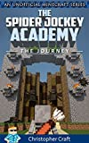 The Spider Jockey Academy (An Unofficial Minecraft Series): The Journey Vol.1