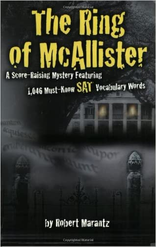The Ring of McAllister: A Score-Raising Mystery Featuring 1,000 Must-Know SAT Vocabulary Words