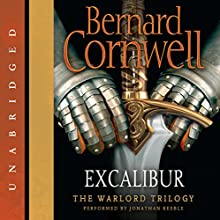 Excalibur (       UNABRIDGED) by Bernard Cornwell Narrated by Jonathan Keeble