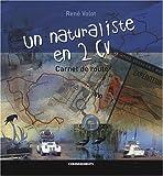 echange, troc René Volot - Un naturaliste en 2 CV : Carnet de route