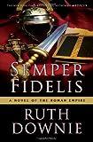 Semper Fidelis: A Novel of the Roman Empire (Novels of the Roman Empire)