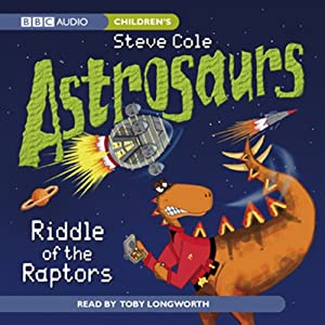 Astrosaurs: Riddle of the Raptors | [Steve Cole]