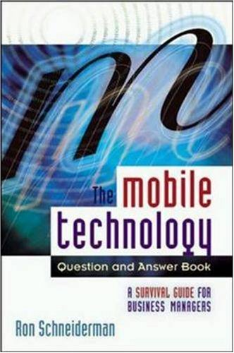 Mobile Technology Question and Answer Book, The: A Survival Guide for Business Managers