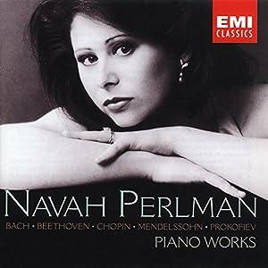 DEBUT ~ Navah Perlman - Bach · Beethoven · Chopin · Mendelssohn · Prokofiev ~ Piano Works