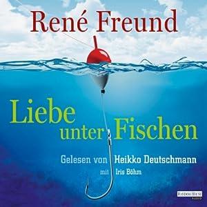 Liebe unter Fischen Hörbuch