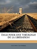 Essai pour une théologie de la libération (French Edition) (1178569632) by Gutiérrez, Gustavo