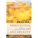 Trauma, Dissociation and Multiplicity: Working on Identity and Selvesby Valerie Sinason