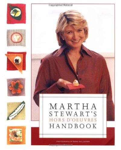 Martha Stewart's Hors d'Oeuvres Handbook by Martha Stewart