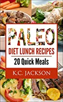 Paleo Diet Lunch Recipes: 20 Quick Meals (Paleo Diet Recipes)
