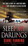 img - for Sleep My Darlings: The true story of a mother who killed her children in cold blood book / textbook / text book