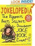 Jokelopedia, Third Edition: The Bigge...