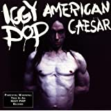 American Caesarby Iggy Pop