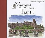 echange, troc Vincent Desplanche - Voyages Dans le Tarn