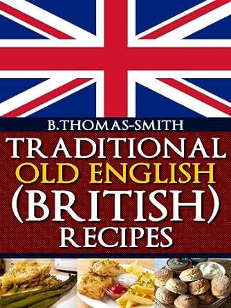 Traditional Old English (British) Recipes - Kindle edition ...