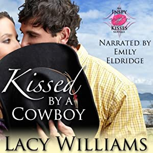 Kissed by a Cowboy: an Inspy Kisses novella | [Lacy Williams]