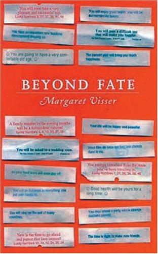 Beyond Fate, MARGARET VISSER
