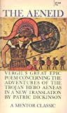 The Aeneid of Virgil: Vergils Great Epic Poem Concerning the Adventures of the Trojan Hero Aeneas in a New Translation by Patric Dickinson