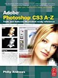 Philip Andrews Adobe Photoshop CS3 A-Z: Tools and features illustrated ready reference