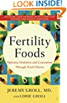 Fertility Foods: Optimize Ovulation a...