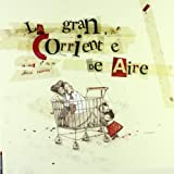 img - for La gran corriente de aire / The Great Airstream (Spanish Edition) book / textbook / text book