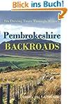 Pembrokeshire Backroads: Six Driving...