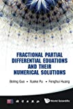 img - for Fractional Partial Differential Equations And Their Numerical Solutions book / textbook / text book