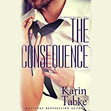 The Consequence (       UNABRIDGED) by Karin Tabke Narrated by Liisa Ivary
