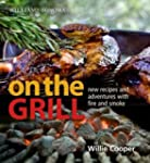 WILLIAMS - SONOMA ON THE GRILL : ADVE...