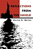img - for Reflections From The Shield by Beyea, Wayne (April 12, 2002) Paperback book / textbook / text book