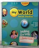 img - for Pearson My World Social Studies, Grade 1: Making Our Way, Teacher's Edition book / textbook / text book