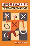 img - for By Michael Birken Solitaire Tic-Tac-Toe (Paperback) August 1, 2005 book / textbook / text book