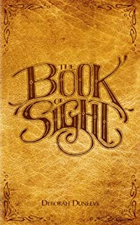 (FREE on 8/25) The Book Of Sight by Deborah Dunlevy - http://eBooksHabit.com