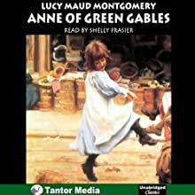 Anne of Green Gables (       UNABRIDGED) by Lucy Maud Montgomery Narrated by Shelly Frasier