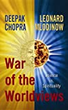 War of the Worldviews: Science VS. Spirituality (1611733200) by Chopra, Deepak