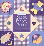 img - for Sleep, Baby, Sleep: And Other Well-Loved Lullabies, A Nursery Collection Book book / textbook / text book