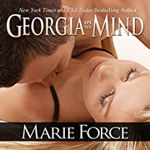 Georgia on My Mind: A Sexy Contemporary Romance (       UNABRIDGED) by Marie Force Narrated by Holly Fielding