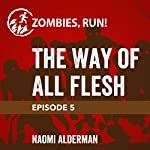 Ep. 5: The Way of All Flesh | Naomi Alderman