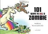 101 Ways to Kill A Zombie