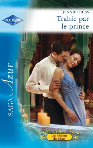 Jennie Lucas - Trahie par le prince (Azur)
